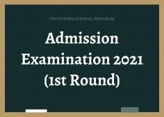ANNOUNCEMENT! Admission Examination 2021 ( 1st Round )